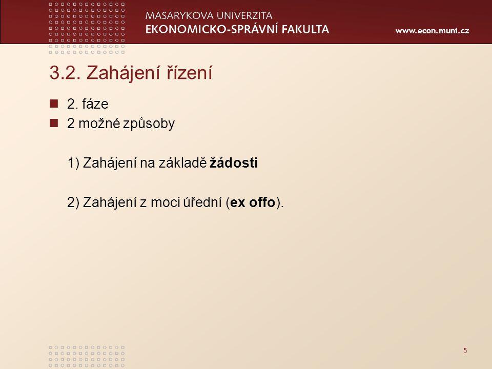 3.2. Zahájení řízení 2. fáze 2 možné způsoby