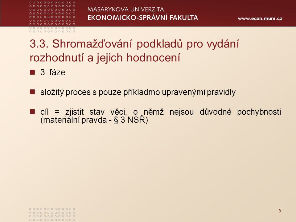 3.3. Shromažďování podkladů pro vydání rozhodnutí a jejich hodnocení