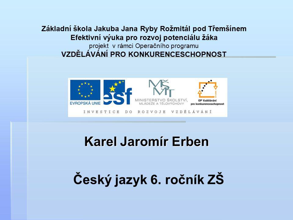 Karel Jaromír Erben Český jazyk 6. ročník ZŠ