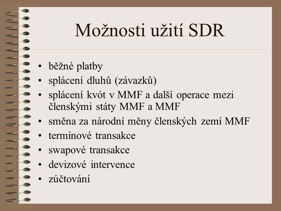 Možnosti užití SDR běžné platby splácení dluhů (závazků)