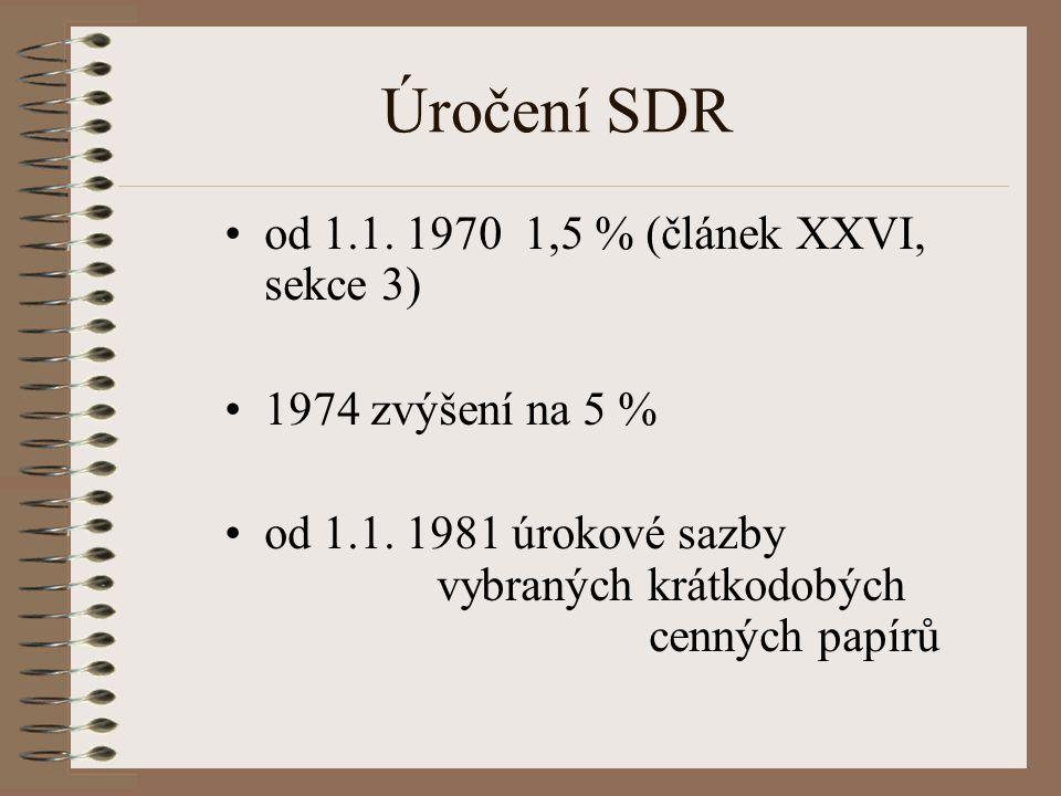 Úročení SDR od 1.1. 1970 1,5 % (článek XXVI, sekce 3)