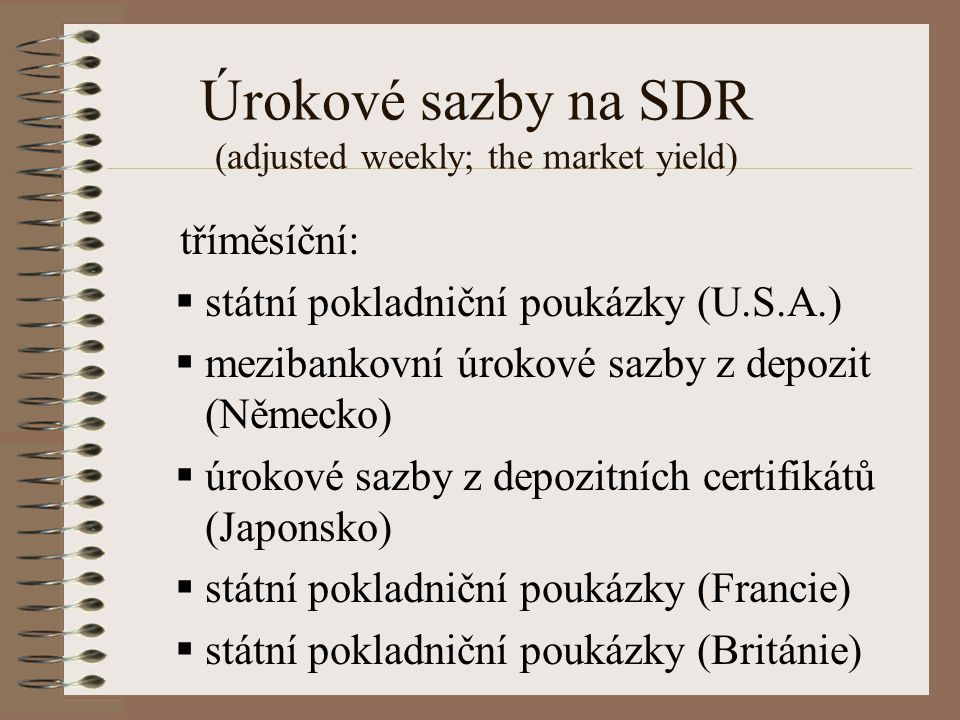 Úrokové sazby na SDR (adjusted weekly; the market yield)