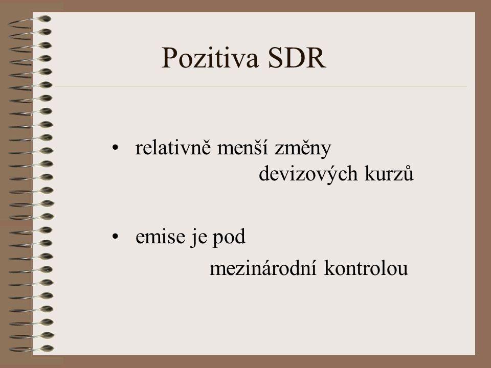 Pozitiva SDR relativně menší změny devizových kurzů emise je pod