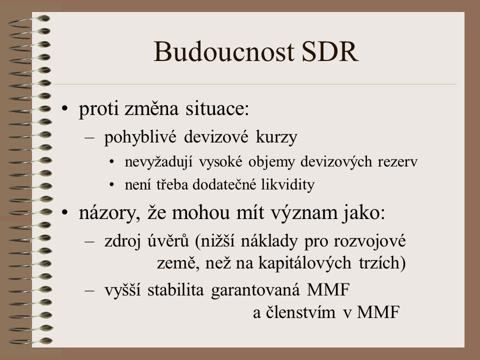 Budoucnost SDR proti změna situace: názory, že mohou mít význam jako: