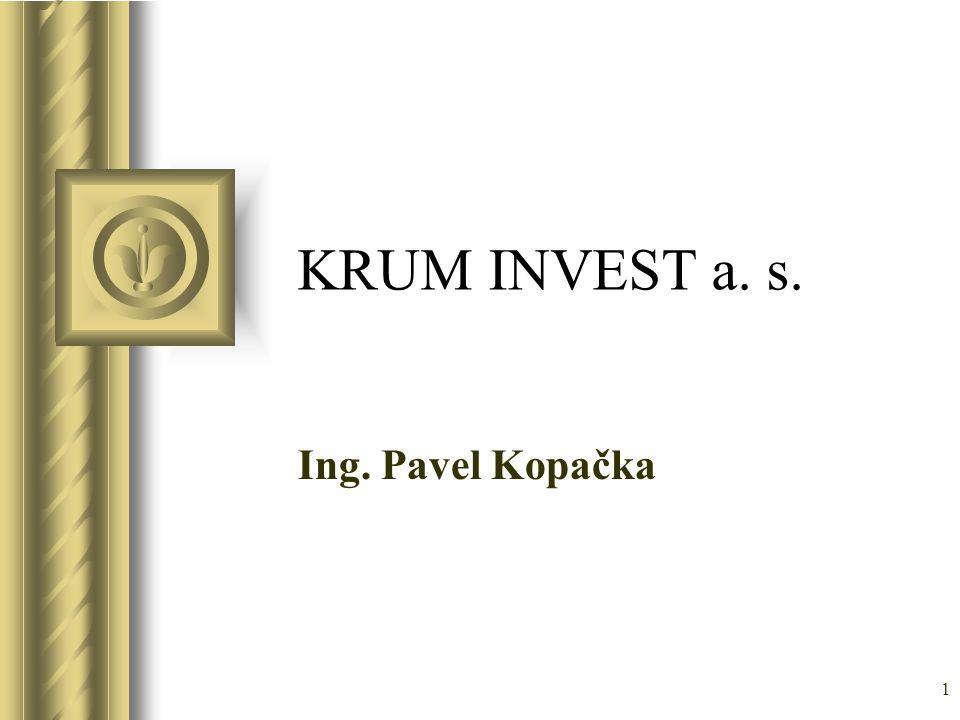 KRUM INVEST a. s. Ing. Pavel Kopačka