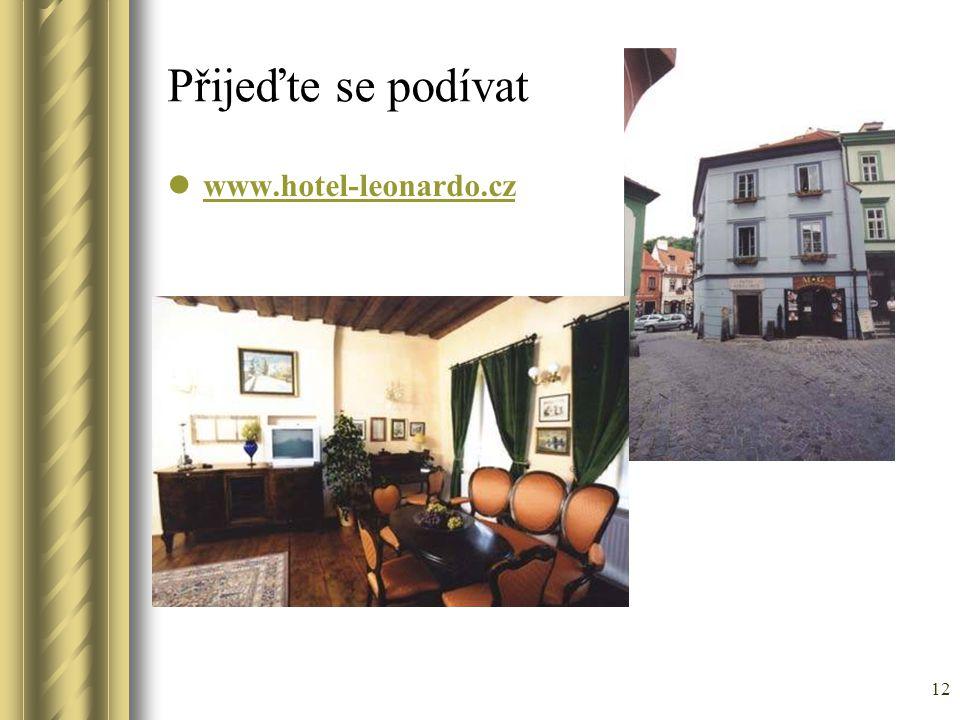 Přijeďte se podívat www.hotel-leonardo.cz