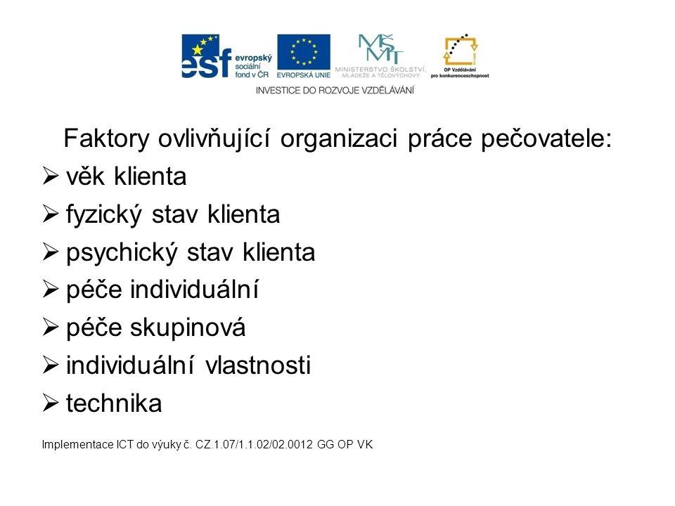 Faktory ovlivňující organizaci práce pečovatele: