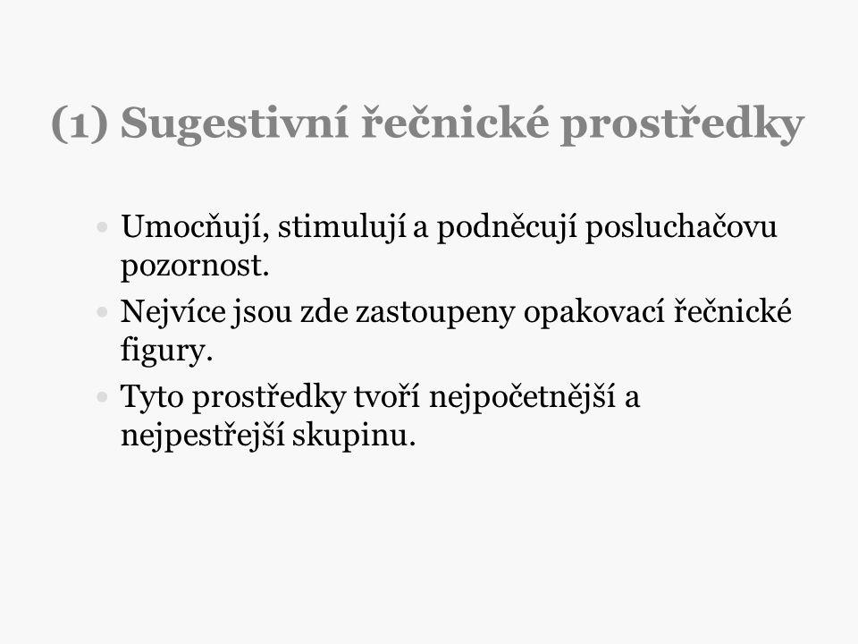 (1) Sugestivní řečnické prostředky