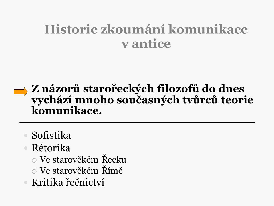 Historie zkoumání komunikace v antice
