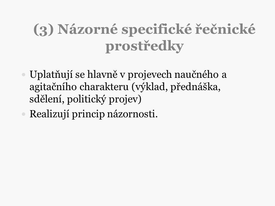 (3) Názorné specifické řečnické prostředky