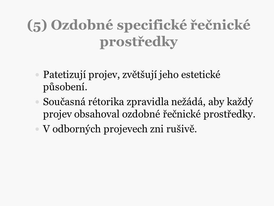 (5) Ozdobné specifické řečnické prostředky