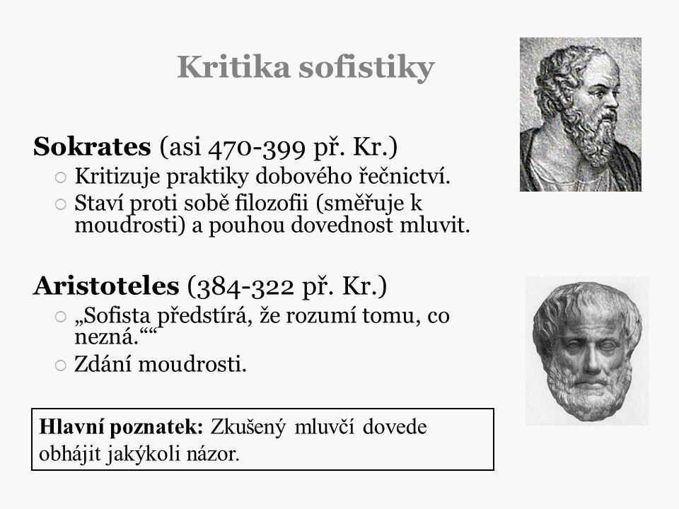 Kritika sofistiky Sokrates (asi 470-399 př. Kr.)