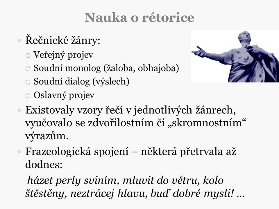 Nauka o rétorice Řečnické žánry: