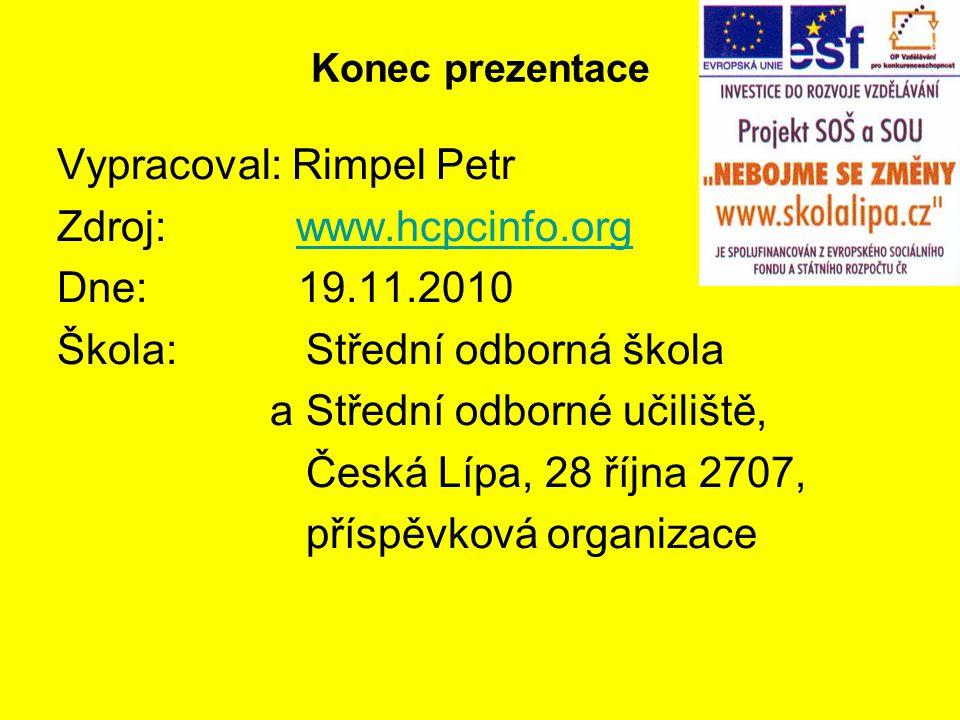 Vypracoval: Rimpel Petr Zdroj: www.hcpcinfo.org Dne: 19.11.2010