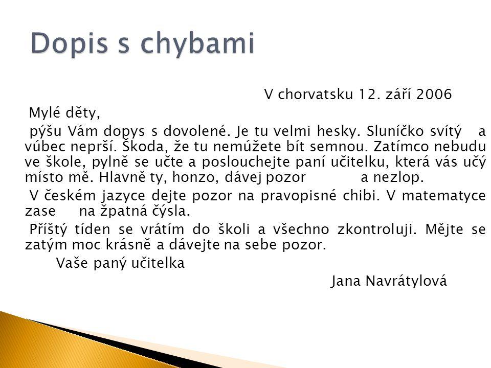 Dopis s chybami V chorvatsku 12. září 2006 Mylé děty,