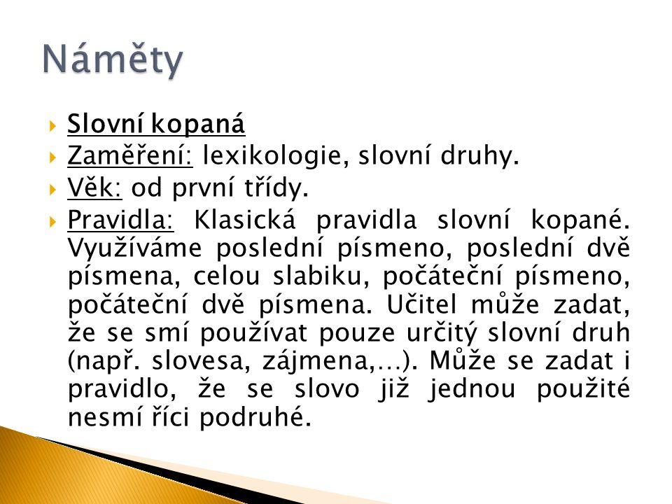 Náměty Slovní kopaná Zaměření: lexikologie, slovní druhy.