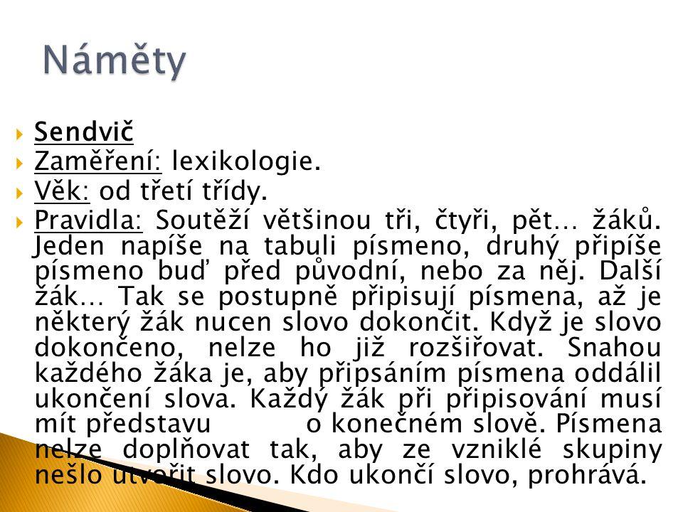 Náměty Sendvič Zaměření: lexikologie. Věk: od třetí třídy.