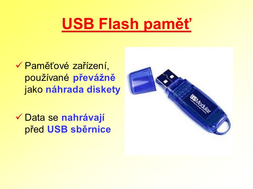 USB Flash paměť Paměťové zařízení, používané převážně jako náhrada diskety.