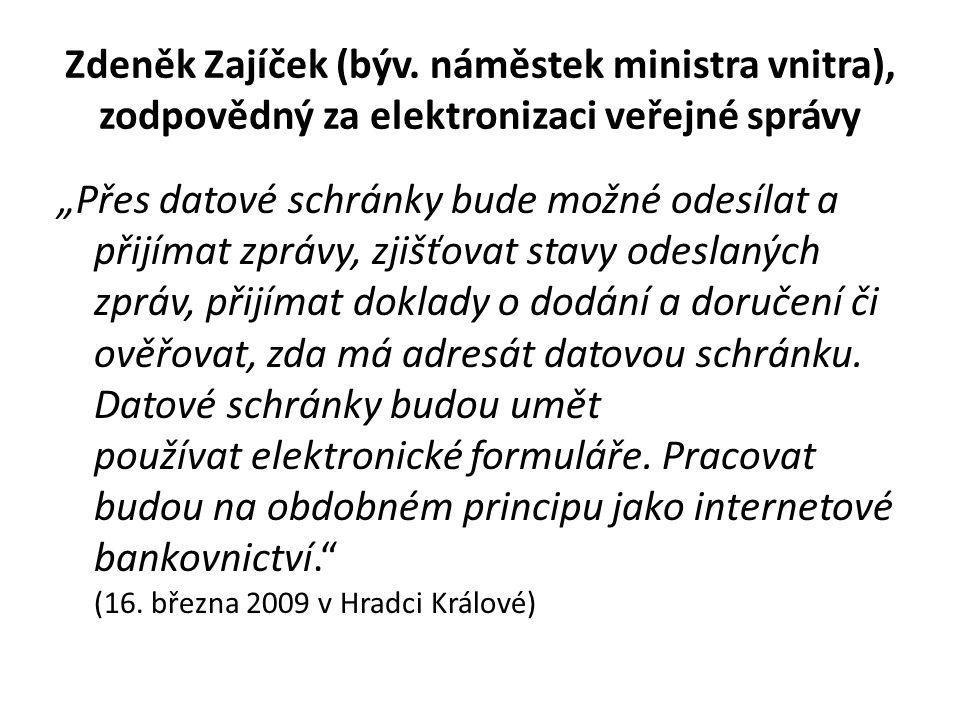 Zdeněk Zajíček (býv. náměstek ministra vnitra), zodpovědný za elektronizaci veřejné správy