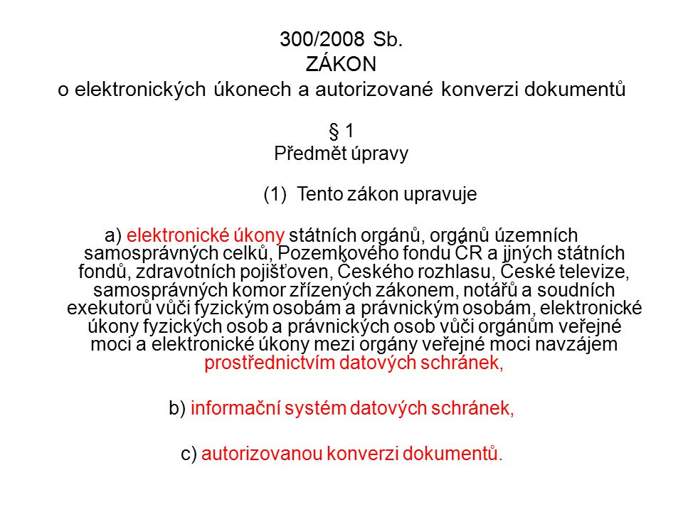 300/2008 Sb. ZÁKON o elektronických úkonech a autorizované konverzi dokumentů