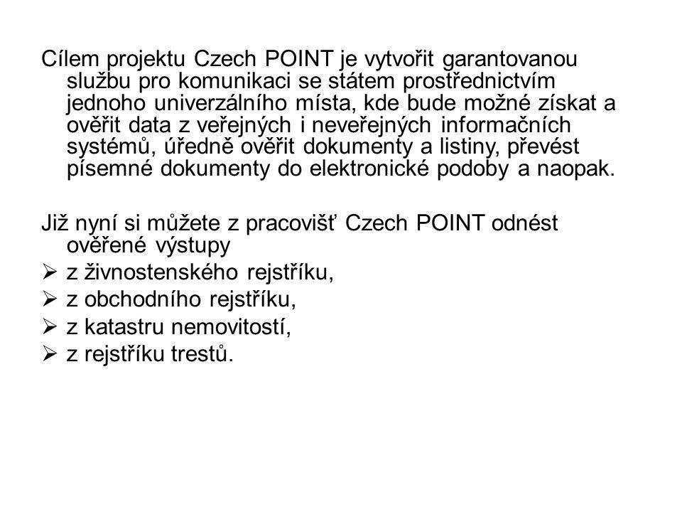 Cílem projektu Czech POINT je vytvořit garantovanou službu pro komunikaci se státem prostřednictvím jednoho univerzálního místa, kde bude možné získat a ověřit data z veřejných i neveřejných informačních systémů, úředně ověřit dokumenty a listiny, převést písemné dokumenty do elektronické podoby a naopak.