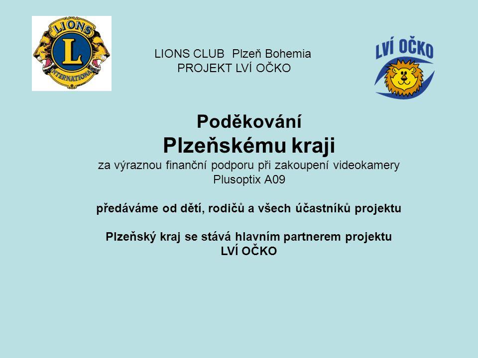 Plzeňskému kraji Poděkování LIONS CLUB Plzeň Bohemia PROJEKT LVÍ OČKO
