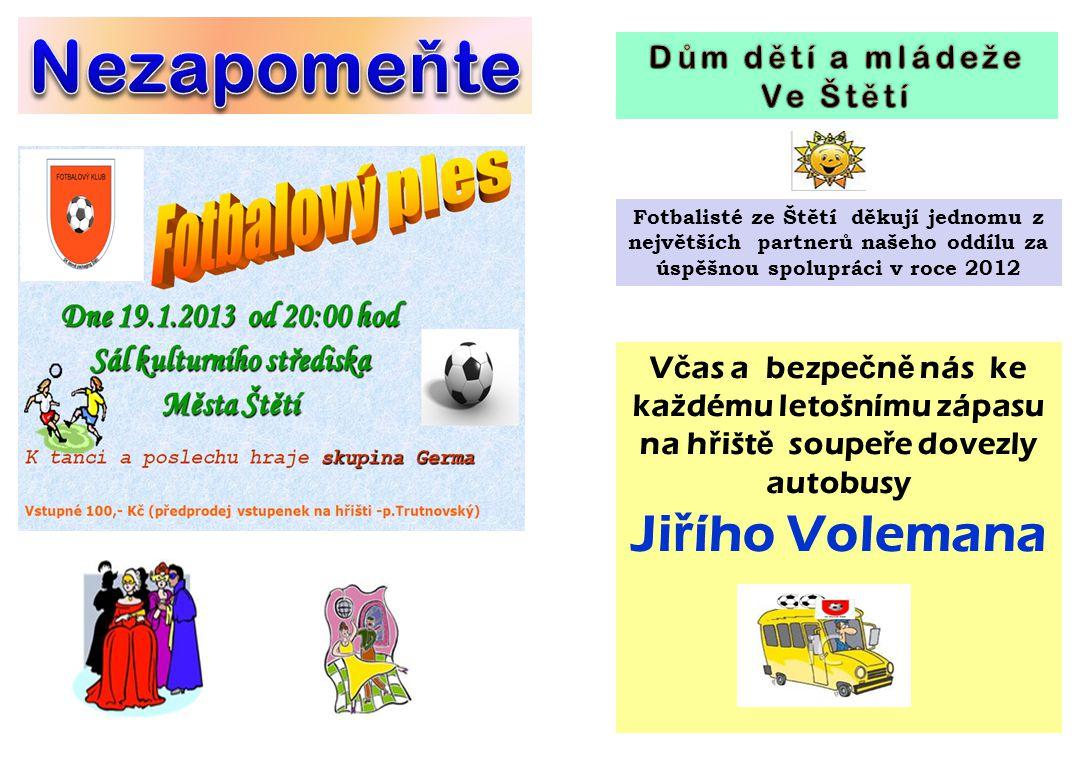 Nezapomeňte Jiřího Volemana Dům dětí a mládeže Ve Štětí
