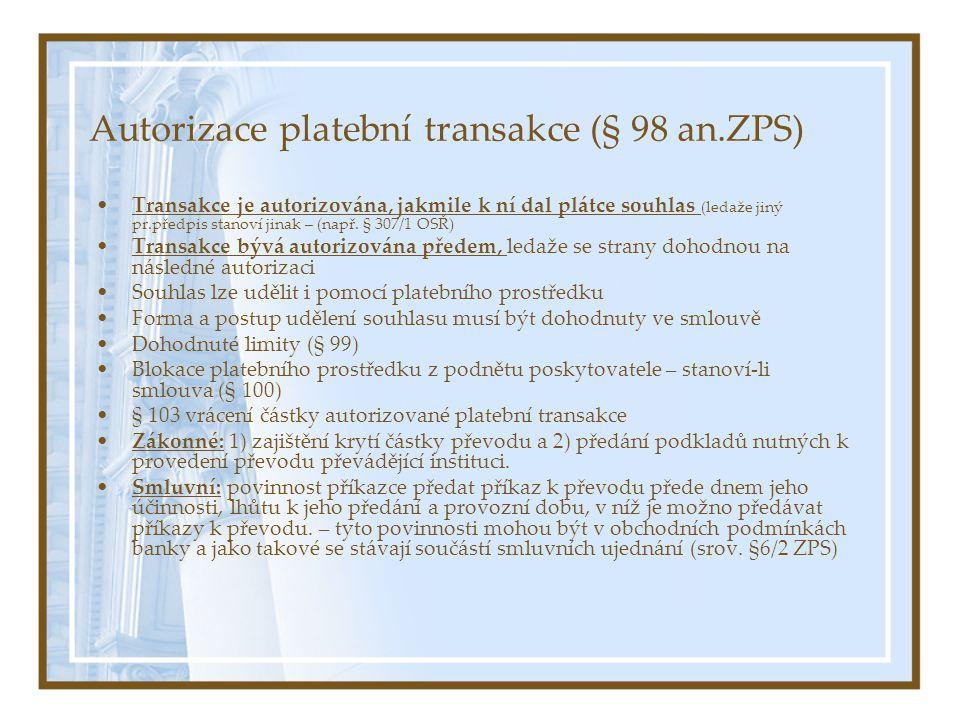 Autorizace platební transakce (§ 98 an.ZPS)