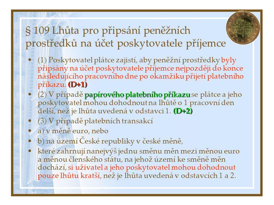 § 109 Lhůta pro připsání peněžních prostředků na účet poskytovatele příjemce