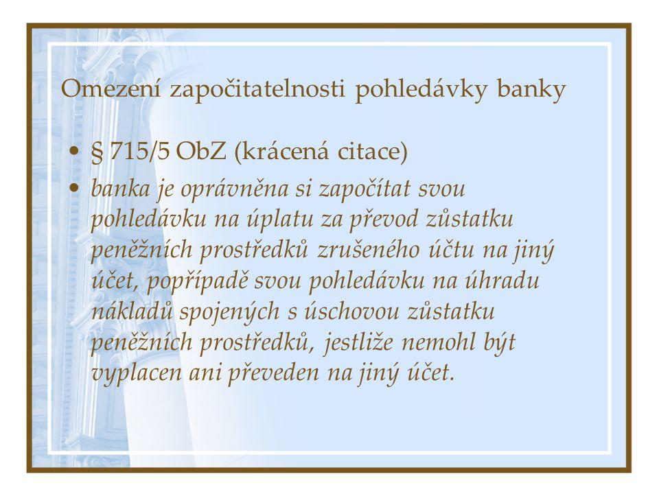 Omezení započitatelnosti pohledávky banky
