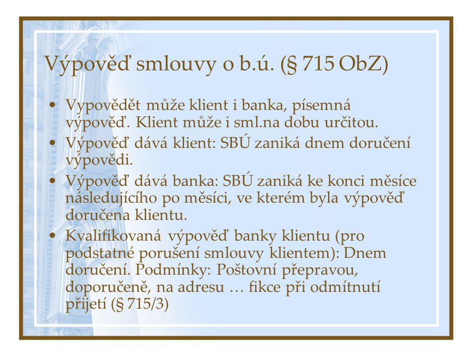 Výpověď smlouvy o b.ú. (§ 715 ObZ)