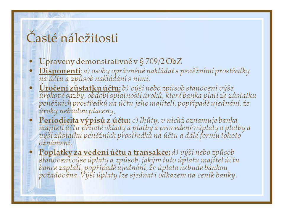 Časté náležitosti Upraveny demonstrativně v § 709/2 ObZ