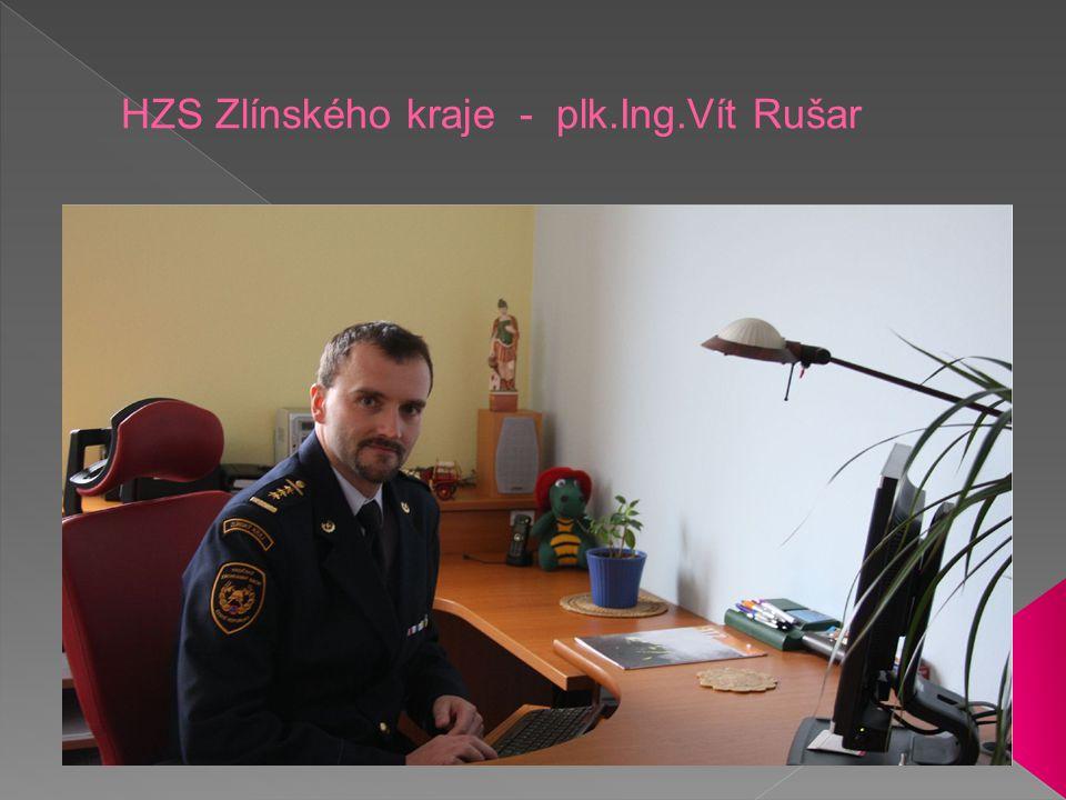 HZS Zlínského kraje - plk.Ing.Vít Rušar