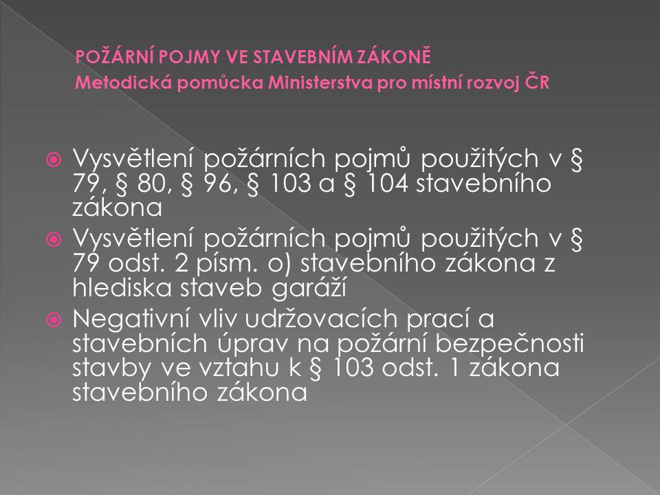 POŽÁRNÍ POJMY VE STAVEBNÍM ZÁKONĚ Metodická pomůcka Ministerstva pro místní rozvoj ČR