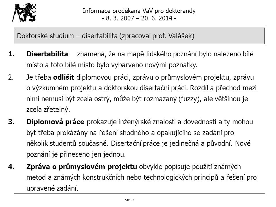 Doktorské studium – disertabilita (zpracoval prof. Valášek)