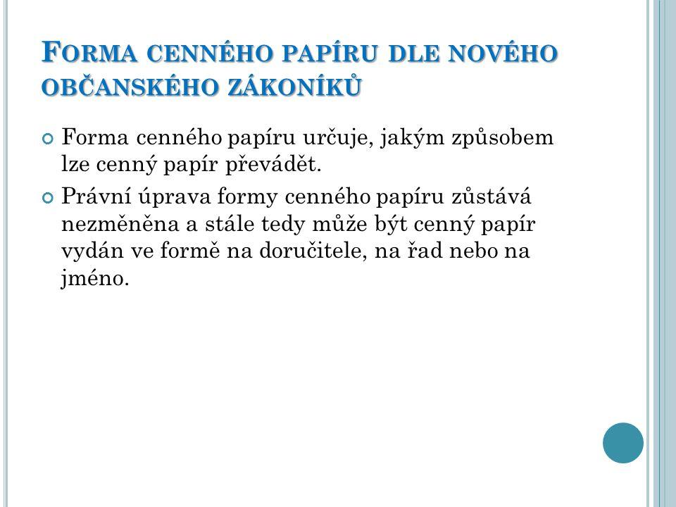 Forma cenného papíru dle nového občanského zákoníků