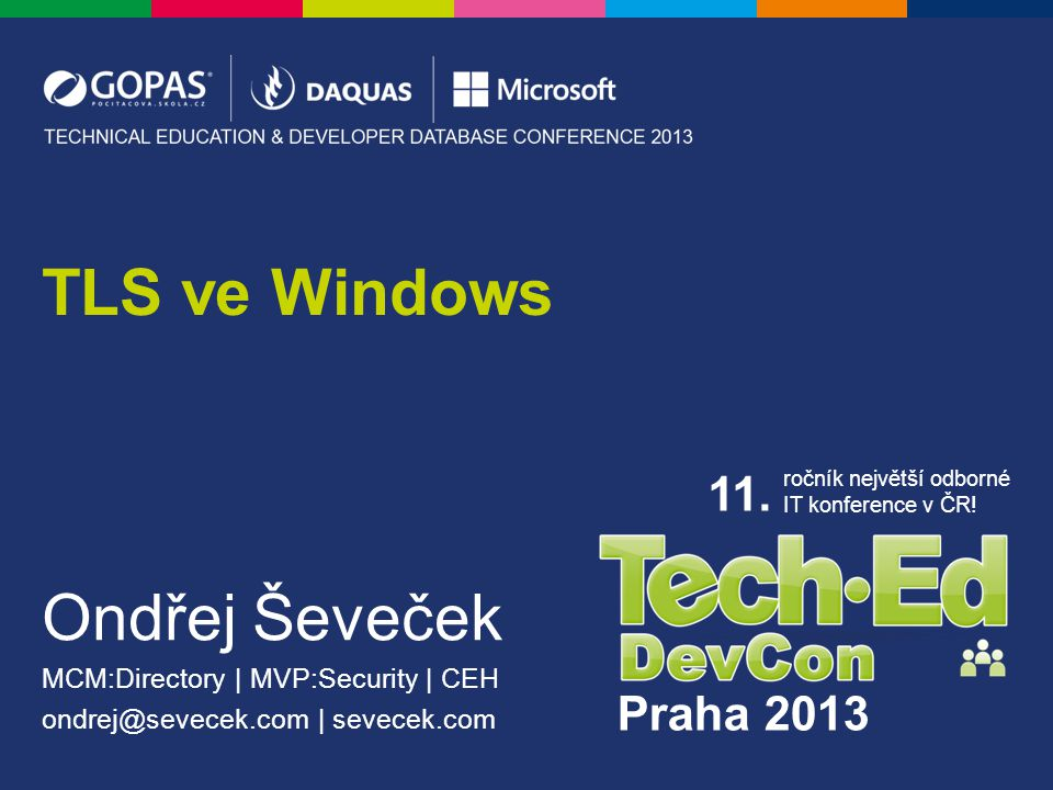 TLS ve Windows Ondřej Ševeček MCM:Directory | MVP:Security | CEH