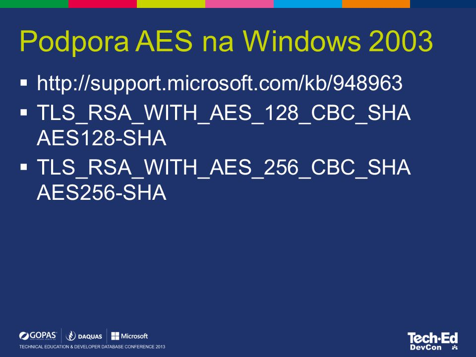 Podpora AES na Windows 2003 http://support.microsoft.com/kb/948963