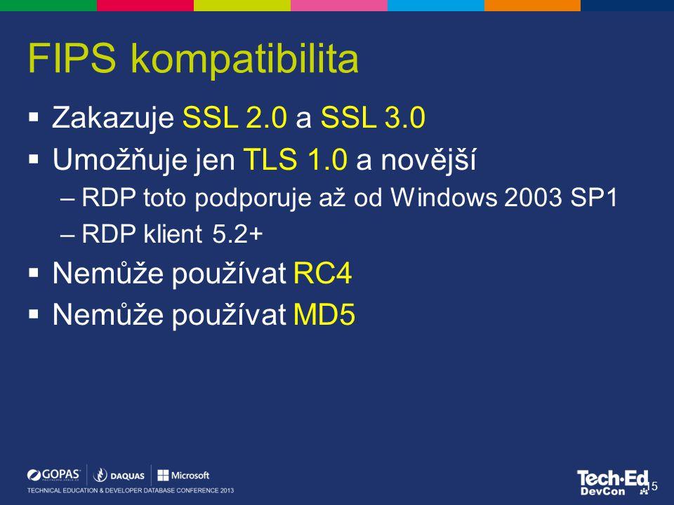 FIPS kompatibilita Zakazuje SSL 2.0 a SSL 3.0