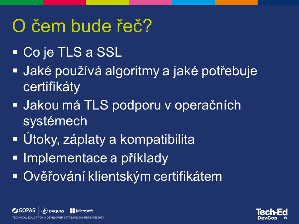 O čem bude řeč Co je TLS a SSL