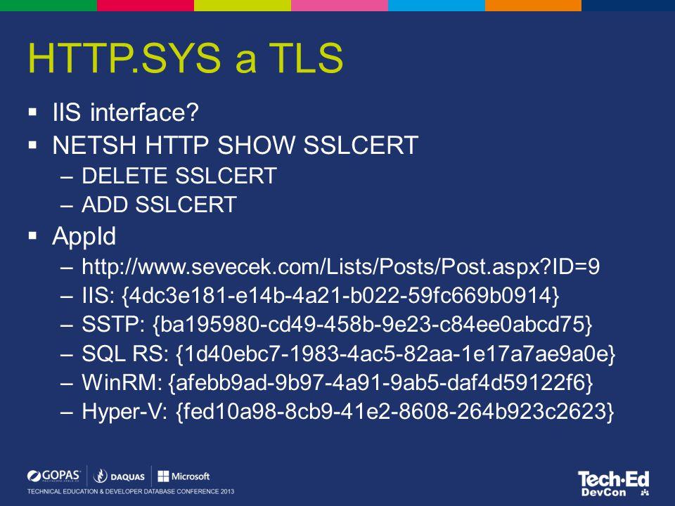 HTTP.SYS a TLS IIS interface NETSH HTTP SHOW SSLCERT AppId