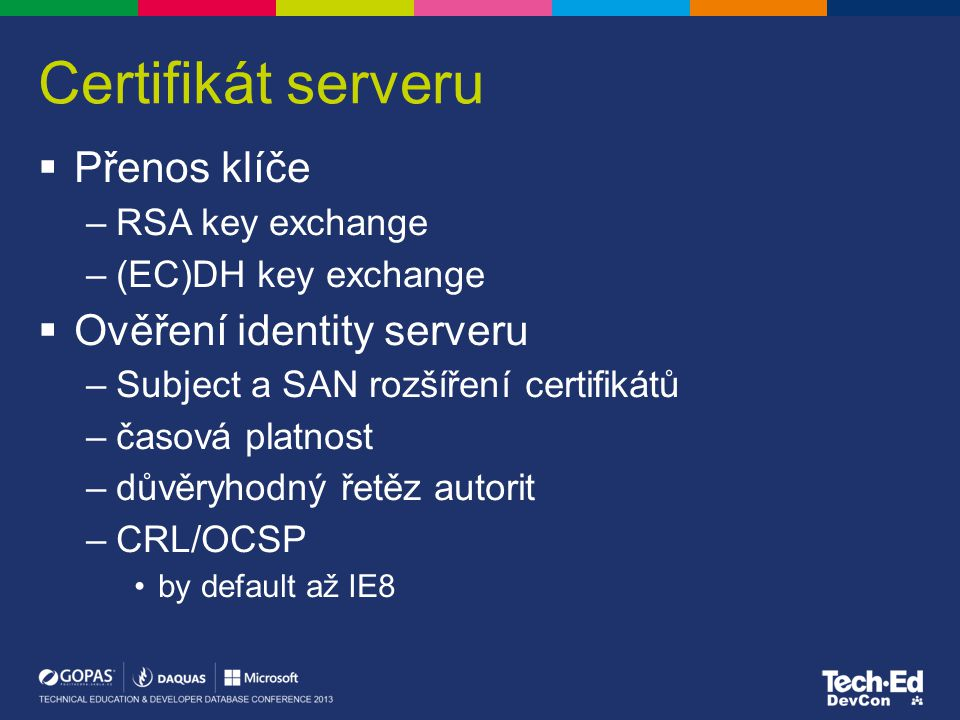 Certifikát serveru Přenos klíče Ověření identity serveru