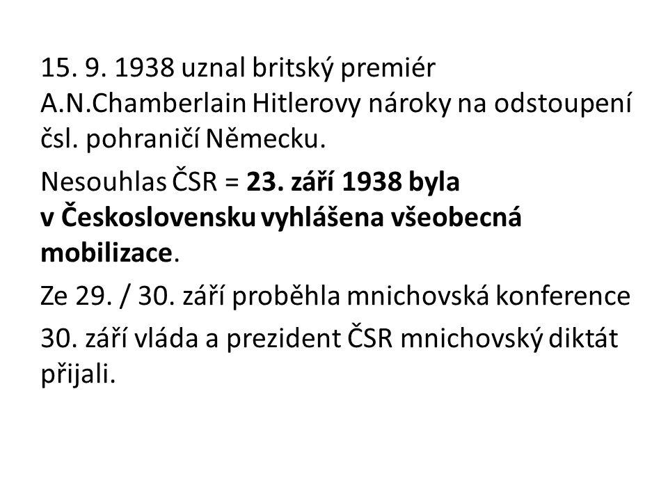 15. 9. 1938 uznal britský premiér A. N