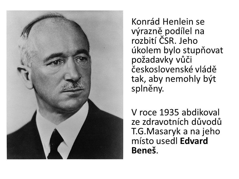 Konrád Henlein se výrazně podílel na rozbití ČSR