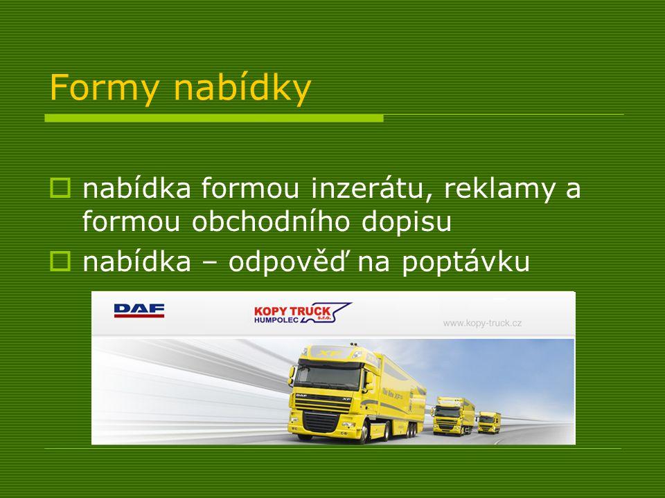 Formy nabídky nabídka formou inzerátu, reklamy a formou obchodního dopisu.