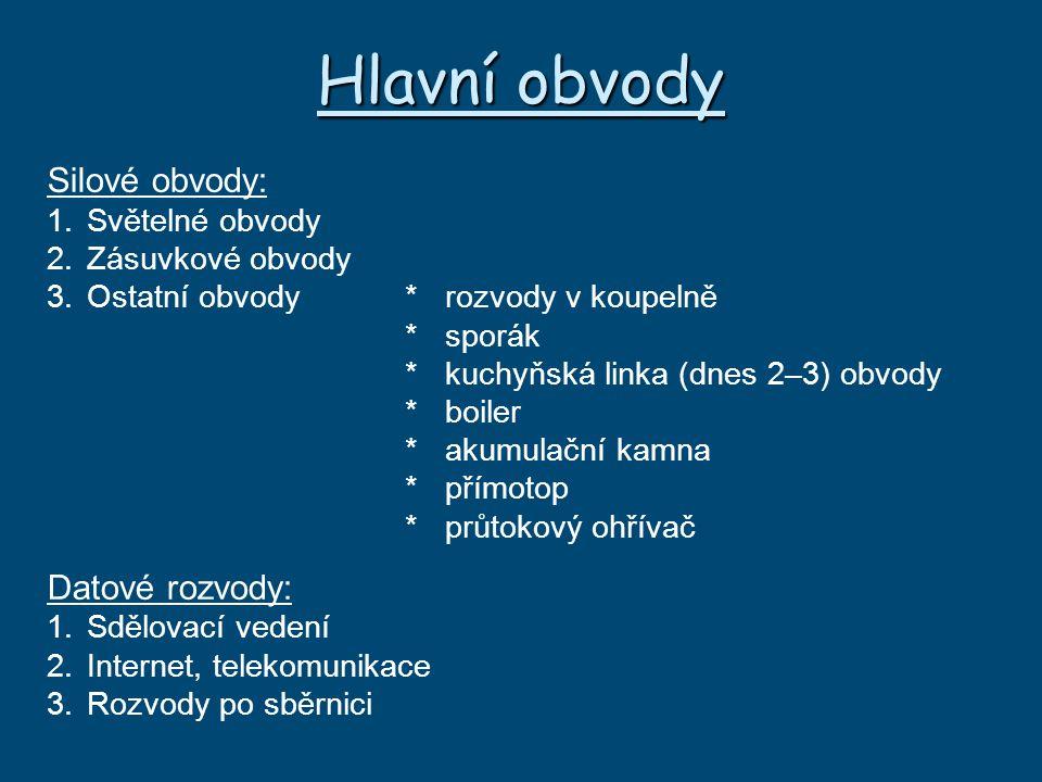 Hlavní obvody Silové obvody: Datové rozvody: 1. Světelné obvody