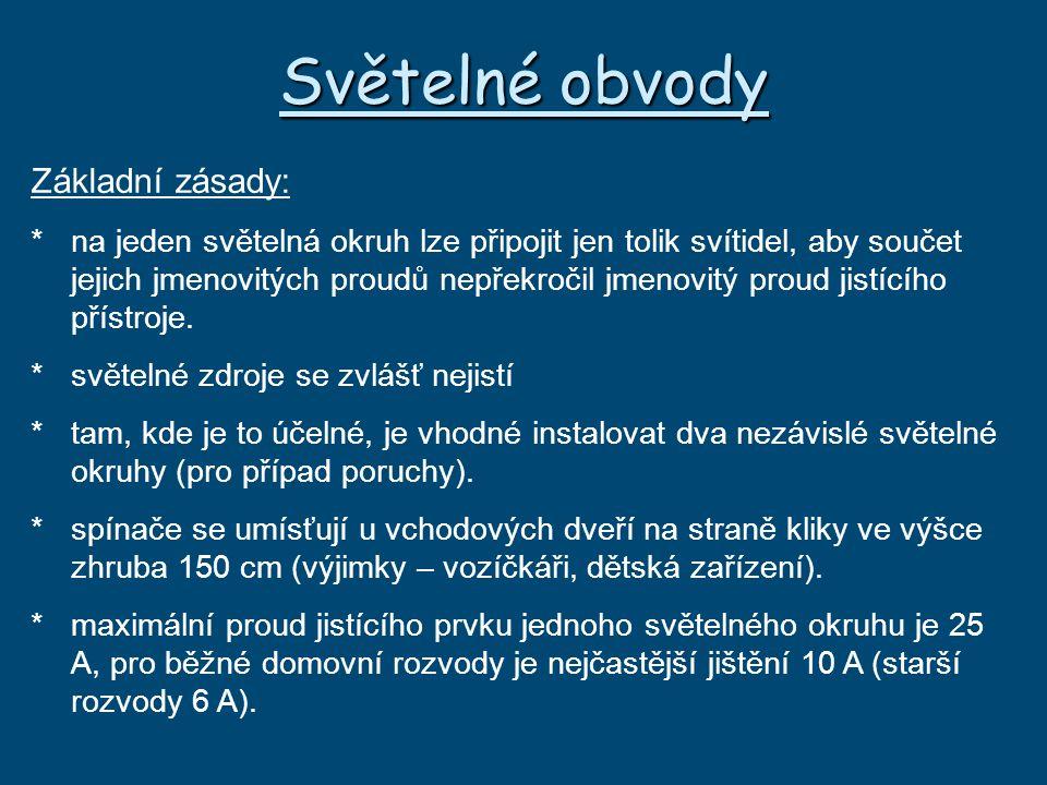 Světelné obvody Základní zásady: