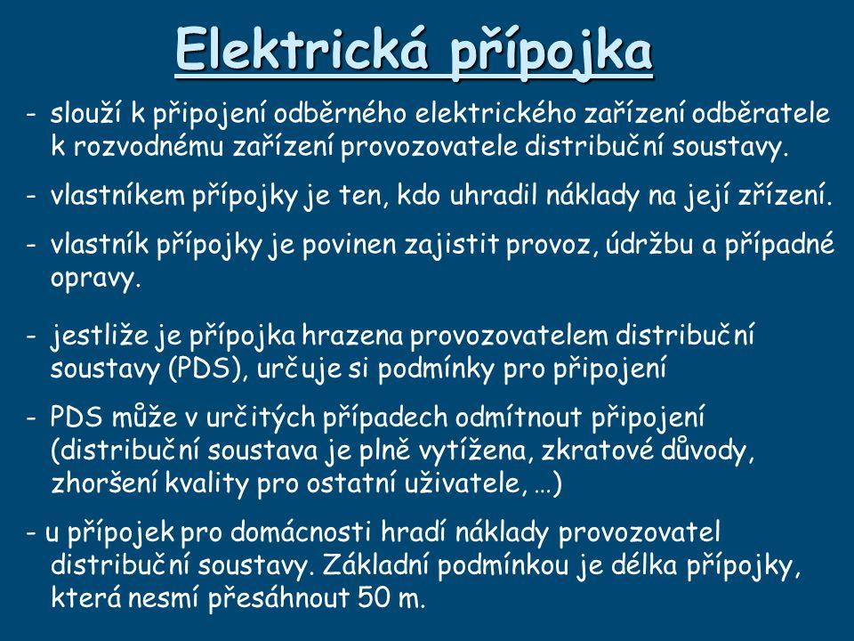 Elektrická přípojka - slouží k připojení odběrného elektrického zařízení odběratele k rozvodnému zařízení provozovatele distribuční soustavy.