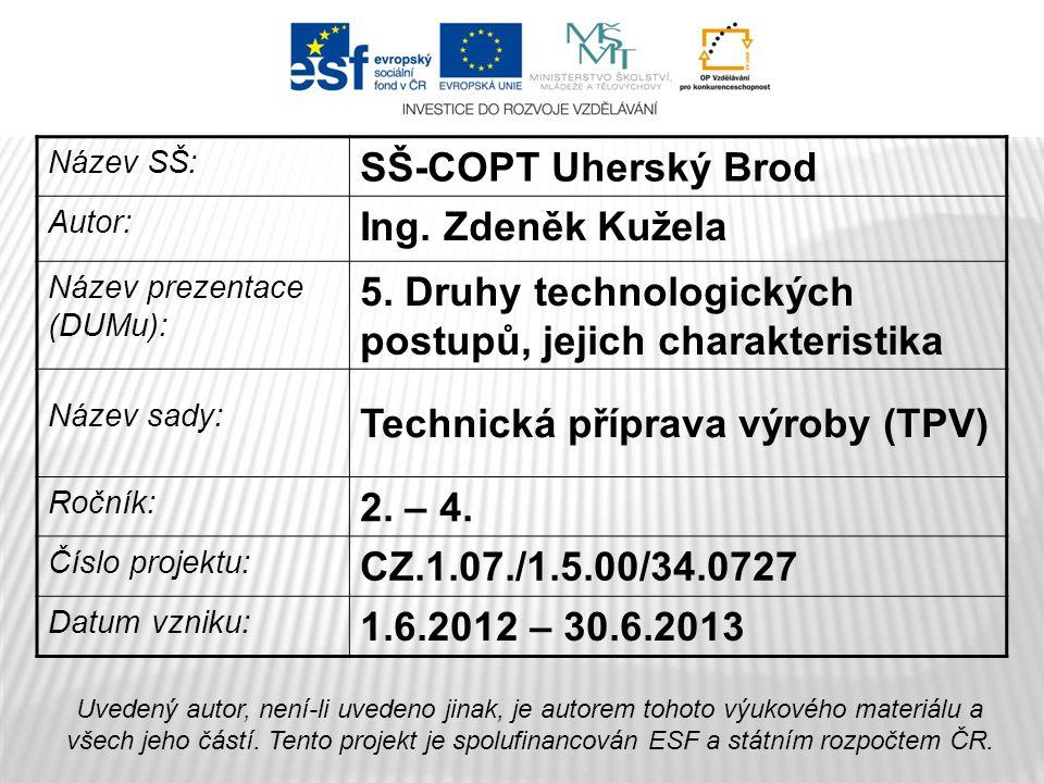 5. Druhy technologických postupů, jejich charakteristika