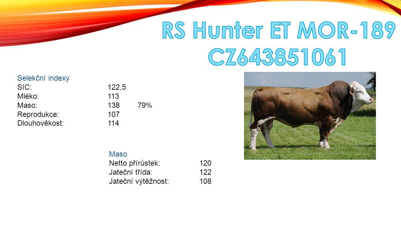 RS Hunter ET MOR-189 CZ643851061 Selekční indexy SIC: 122,5 Mléko: 113